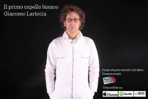"""Giacomo Lariccia  """"Il primo capello bianco"""" è Il primo singolo tratto da """"Sempre  avanti"""" 3bba8f404b5f"""